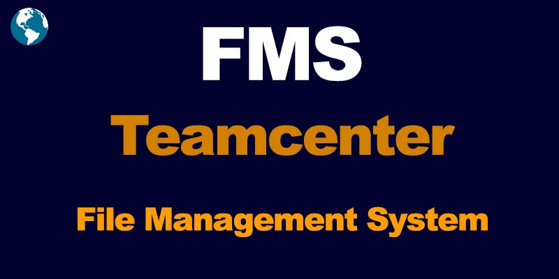 Teamcenter fms File Management System